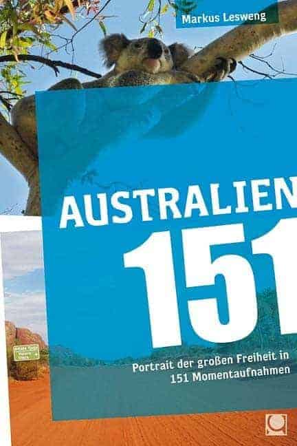Australien 151 Portrait der grossen Freiheit in 151 Momentaufnahmen cxmb1f - Australien 151 - Portrait der großen Freiheit in 151 Momentaufnahmen