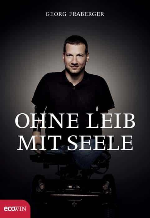 Georg Fraberger Ohne Leib mit Seele vk4mlp - Ohne Leib. Mit Seele. Wie viel Körper braucht der Mensch?