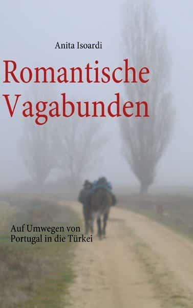 Romantische Vagabunden n94gka - Romantische Vagabunden - zwei Jahre zu Fuß durch Europa